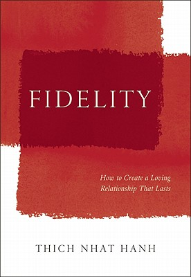 Fidelity By Nhat Hanh, Thich